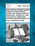 Peter Schmidt, Plaintiff, Against Frederick Joseph, Moses Joseph, Leo Joseph, National Packing Co., Swift & Co., and Armour & Co. Defendants