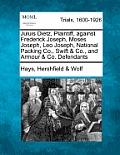 Juluis Dietz, Plaintiff, Against Frederick Joseph, Moses Joseph, Leo Joseph, National Packing Co., Swift & Co., and Armour & Co. Defendants