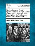 Charles Grismer, Plaintiff, Against Frederick Joseph, Moses Joseph, Leo Joseph, National Packing Co., Swift & Co., and Armour & Co. Defendants