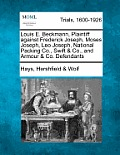 Louis E. Beckmann, Plaintiff Against Frederick Joseph, Moses Joseph, Leo Joseph, National Packing Co., Swift & Co., and Armour & Co. Defendants