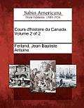 Cours D'Histoire Du Canada. Volume 2 of 2
