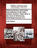 Reminiscences, Anecdotes and Statistics of the Early Settlers and the 'Olden Time' in the Town of Sherburne, Chenango County, N.Y.
