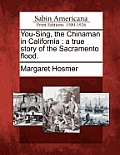 You-Sing, the Chinaman in California: A True Story of the Sacramento Flood.