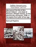 Memoirs of the Life of Mrs. Sarah Osborn: Who Died at Newport, (Rhode-Island), on the Second Day of August, 1796, in the Eighty-Third Year of Her Age.