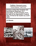 A History of the One Hundred and Seventeenth Regiment, N.Y. Volunteers, (Fourth Oneida), from the Date of Its Organization, August 1862, Till That of