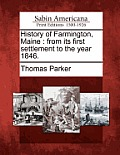 History of Farmington, Maine: From Its First Settlement to the Year 1846.