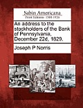 An Address to the Stockholders of the Bank of Pennsylvania, December 22d, 1829.