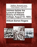 Address Before the Lyceum of Natural History of Williams College, August 14, 1855.
