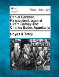 Daniel Gardner, Respondent, Against Hiram Barney and Charles Butler, Appellants