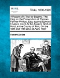 A Report of a Trial for Bigamy, the King on the Prosecution of Thomas Falkner Phillips, Esq. Against Edward Foulkes, Gent. at the Assizes Held at Mold