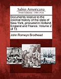 Documents Relative to the Colonial History of the State of New-York, Procured in Holland, England and France. Volume 2 of 15