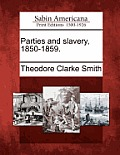 Parties and Slavery, 1850-1859.