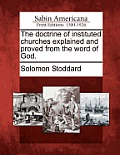The Doctrine of Instituted Churches Explained and Proved from the Word of God.