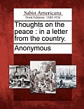 Thoughts on the Peace: In a Letter from the Country.