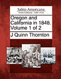 Oregon and California in 1848. Volume 1 of 2