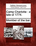 Camp Charlotte: A Tale of 1774.