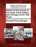 Report of the Survey of the Route of the Galena and Chicago Union Rail Road.
