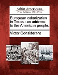 European Colonization in Texas: An Address to the American People.