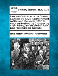 Laws and Ordinances of the Common Council of the City of Albany, Revised and Revived, December, 1837. to Which Are Prefixed, the Charter of the City o