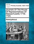 Journals of the House of Representatives of Massachusetts 1718-1720.