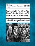 Documents Relative to the Colonial History of the State of New-York.