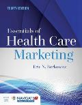Essentials of Health Care Marketing, Fourth Edition
