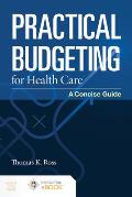 Practical Budgeting for Health Care: A Concise Guide