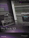 Pro Tools 101 An Introduction To Pro Tools 11 With Dvd