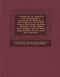 Virtudes de Las Aguas del Pe Ol, Reconocidas, y Examinadas de Orden de La Real Audiencia, Por El Real Tribunal del Protho-Medicato ... Para Que Los Qu