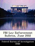 FBI Law Enforcement Bulletin, June 2002