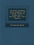 Van Dyck's Landleben: Zuerst Aufgef Hrt Auf D. K Nigl. Theater Zu Dresden Am 11. November 1816: Mit 6 Kupfern