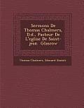 Sermons de Thomas Chalmers, D.D., Pasteur de L'Eglise de Saint-Jean Glascow