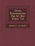Gesta Romanorum: Das Ist Der R Mer Tat