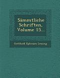 Sammtliche Schriften, Volume 15...