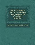 de La Politique Et Du Commerce Des Peuples de L'Antiquit, Volume 1