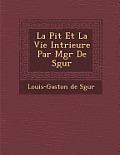 La Pi T Et La Vie Int Rieure Par Mgr de S Gur