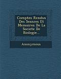Comptes Rendus Des Seances Et Memoires de La Societe de Biologie...