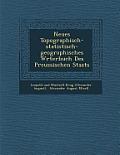 Neues Topographisch-Statistisch-Geographisches W Rterbuch Des Preussischen Staats