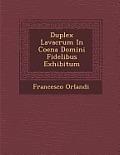 Duplex Lavacrum in Coena Domini Fidelibus Exhibitum