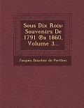Sous Dix Rois: Souvenirs de 1791 a 1860, Volume 3...