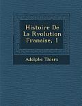 Histoire de La R Volution Fran Aise, 1