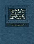 Tijdschrift Voor Nijverheid En Landbouw in Nederlandsch-Indi, Volume 76