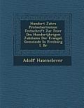 Hundert Jahre Protestantismus: Festschrift Zur Feier Des Hundertj Hrigen Jubil Ums Der Evangel. Gemeinde in Freiburg I. Br
