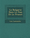 La Bulgarie Dans Le Pass Et Le PR Sent