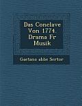 Das Conclave Von 1774. Drama Fur Musik