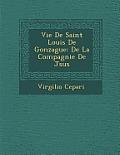 Vie de Saint Louis de Gonzague: de La Compagnie de J Sus