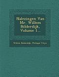 Nalezingen Van Mr. Willem Bilderdijk, Volume 1...