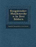 K Nigskinder: Musikm Rchen in Drei Bildern