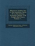 Memoires Inedits Sur Le Dix-Huitieme Siecle Et La Revolution Francaise Depuis 1756 Jusqu'a Nos Jours, Volume 7...