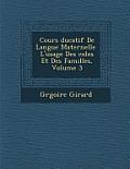 Cours Ducatif de Langue Maternelle L'Usage Des Coles Et Des Familles, Volume 3